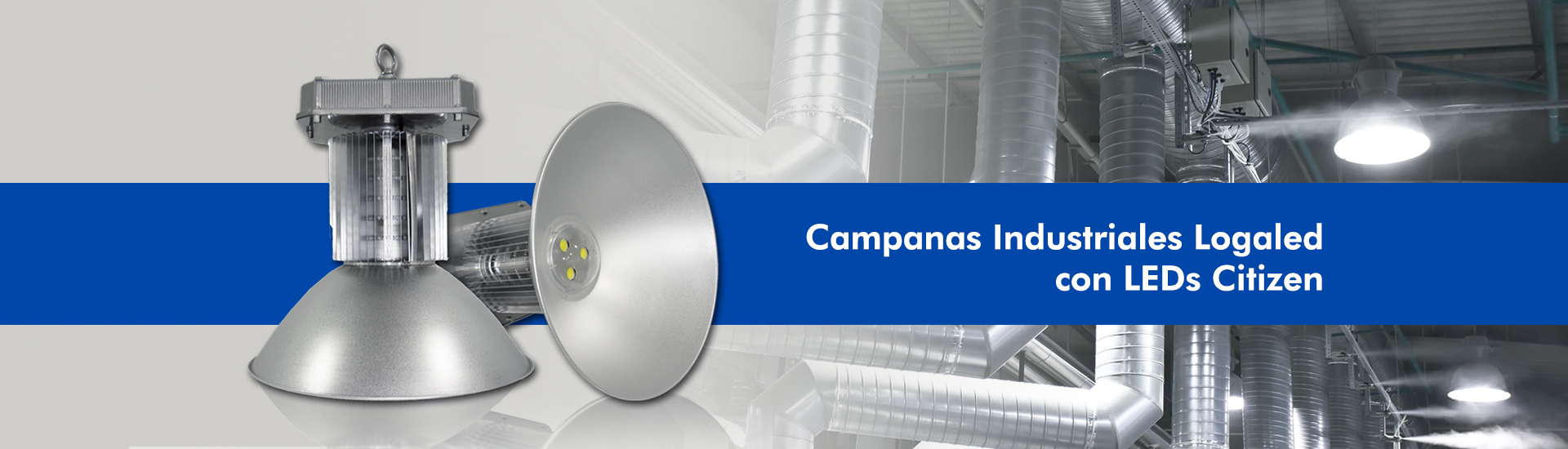 Campanas industriales Logaled